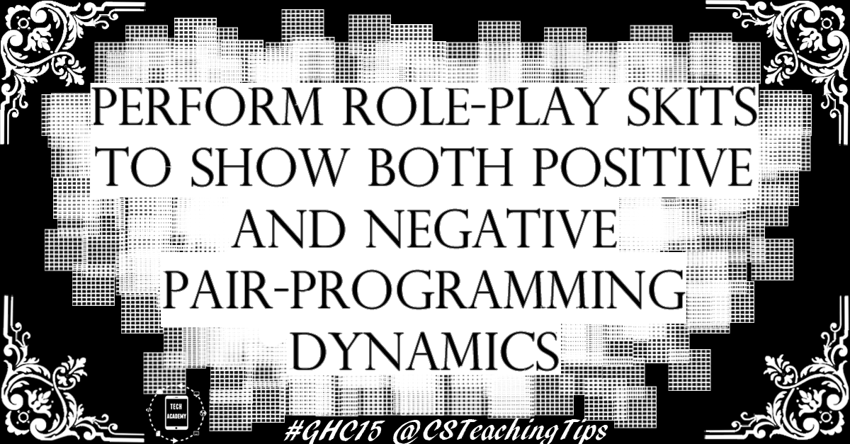 Perform role-play skits to show both positive and negative pair-programming dynamics