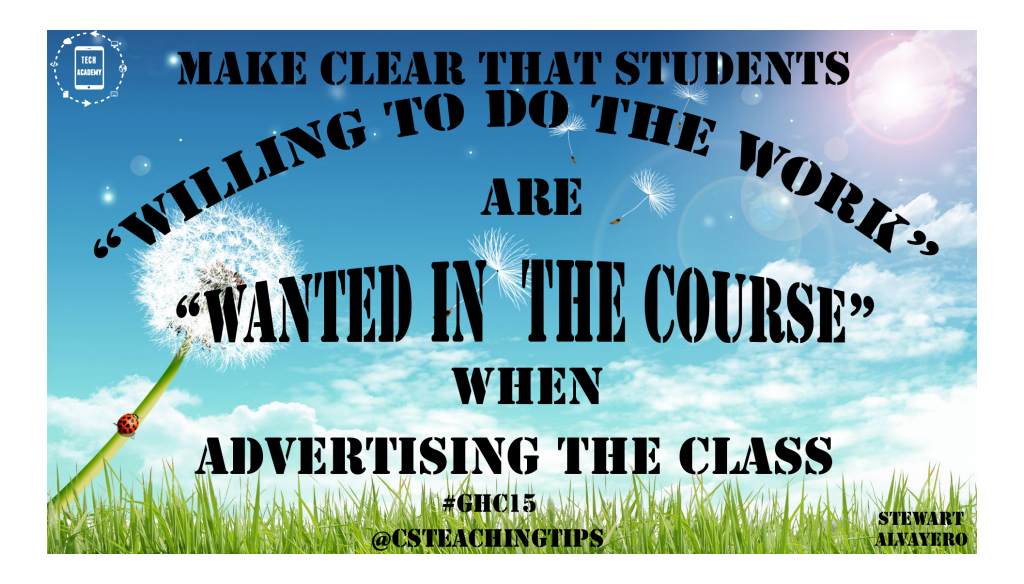 Make clear that any students willing to do the work are wanted in the course when advertising the class